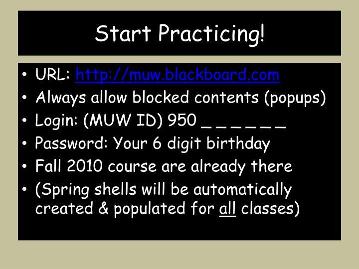 Start Practicing!