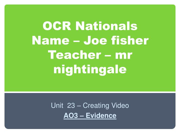 Ocr nationals name joe fisher teacher mr nightingale