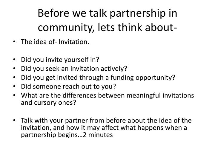 Before we talk partnership in community, lets think about-