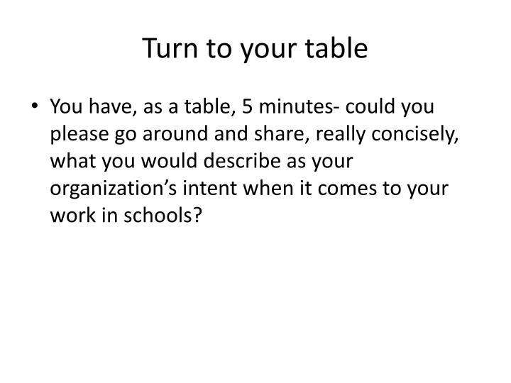 Turn to your table