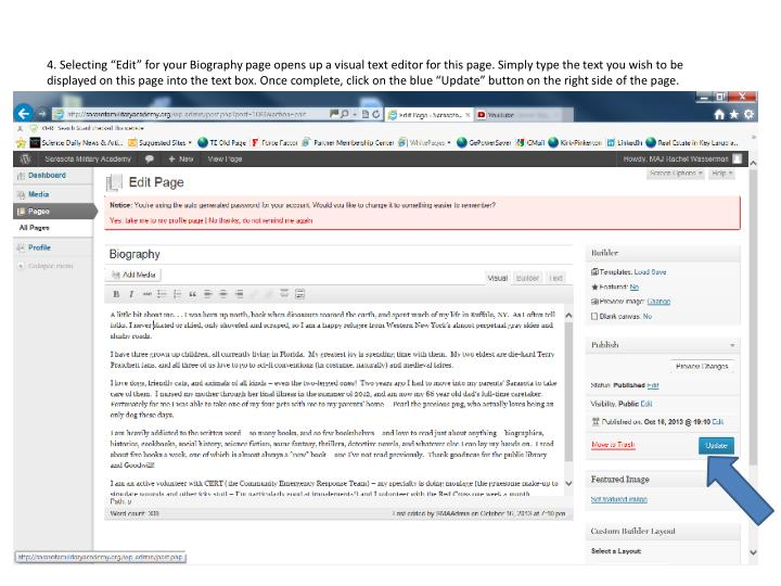 """4. Selecting """"Edit"""" for your Biography page opens up a visual text editor for this page. Simply type the text you wish to be displayed on this page into the text box. Once complete, click on the blue """"Update"""" button on the right side of the page."""