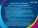 what part of illegal don t you understand4