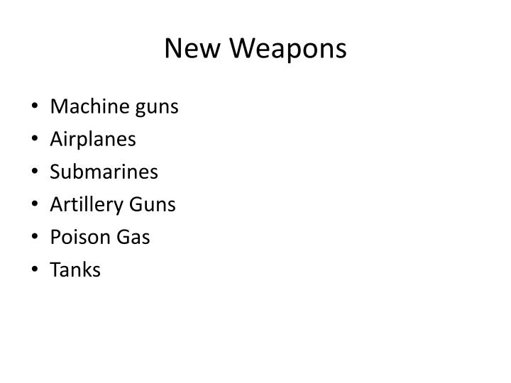 New Weapons