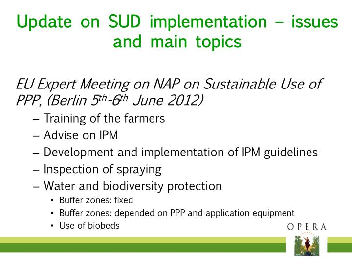 Update on SUD implementation – issues and main topics
