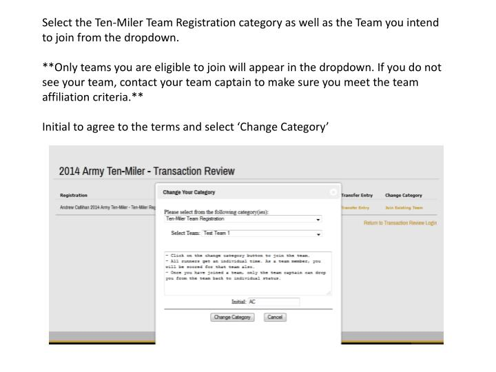 Select the Ten-Miler Team Registration category as well as the Team you intend to join from the dropdown.