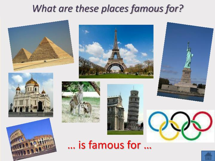 What are these places famous for?