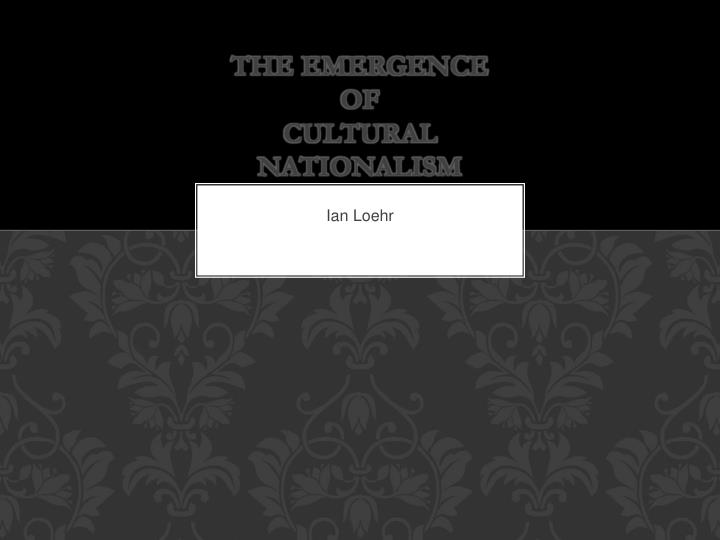 the emergence of cultural nationalism