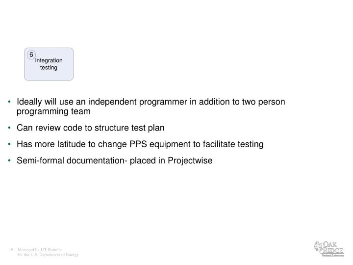 Ideally will use an independent programmer in addition to two person programming team