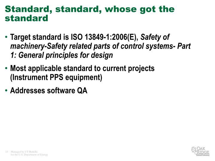 Standard, standard, whose got the standard