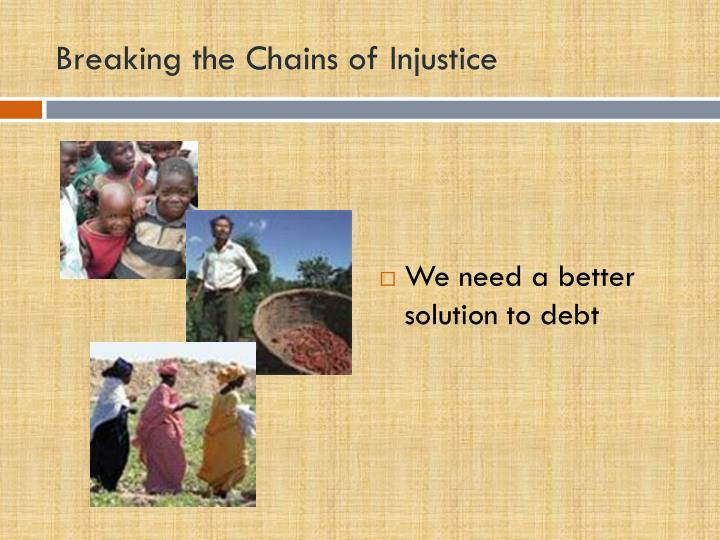 Breaking the Chains of Injustice