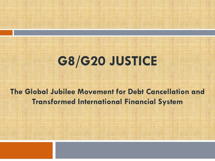 G8/G20 JUSTICE