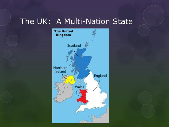 The UK:  A Multi-Nation State