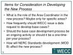 items for consideration in developing the new process