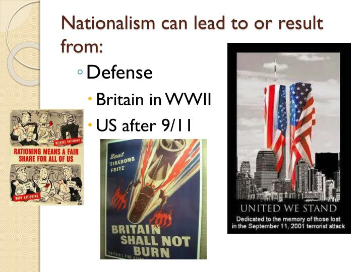Nationalism can lead to or result from: