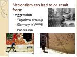 nationalism can lead to or result from2