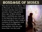 bondage of moses