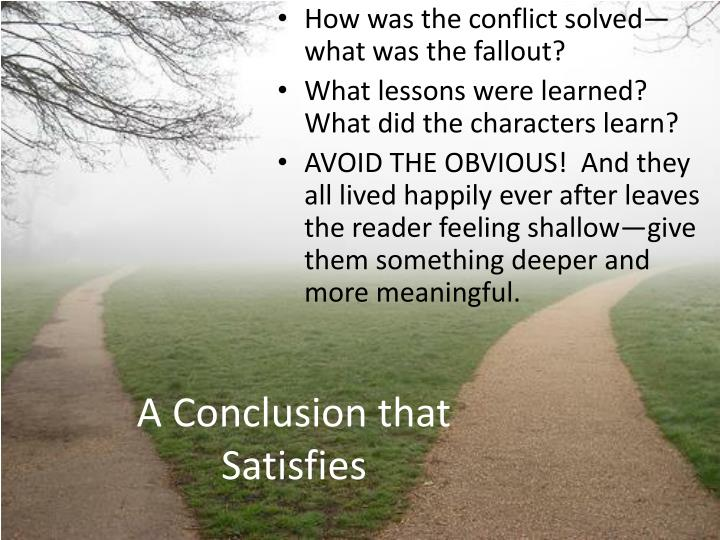 A Conclusion that Satisfies