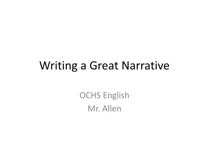 Writing a Great Narrative