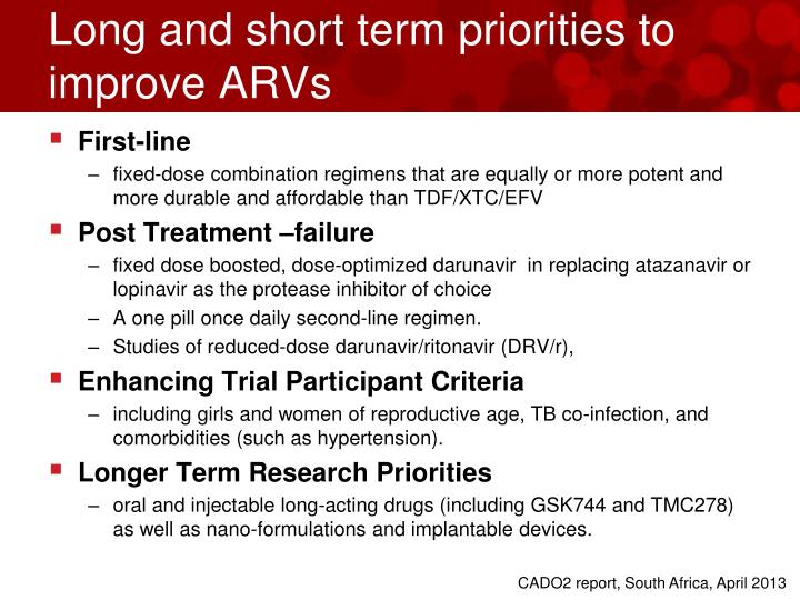 Long and short term priorities to improve ARVs
