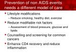 prevention of non aids events needs a different model of care