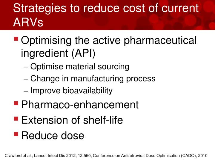 Strategies to reduce cost of current ARVs