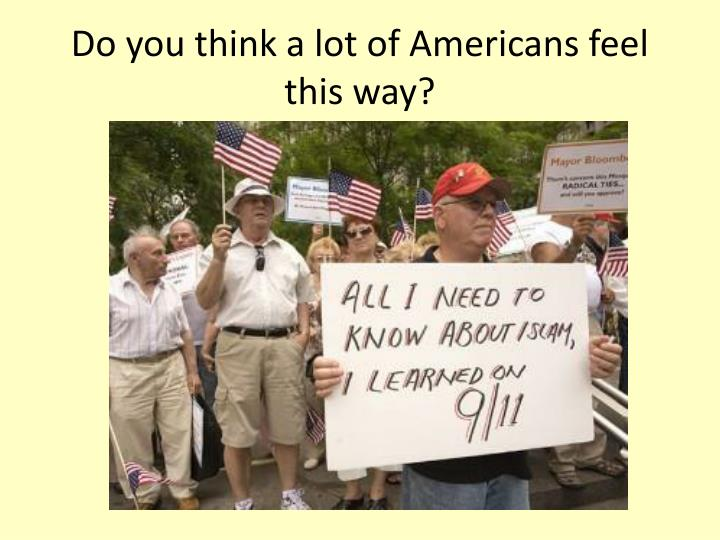 Do you think a lot of Americans feel this way?