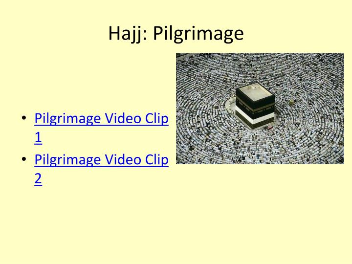 Hajj: Pilgrimage