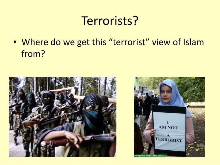 Terrorists?