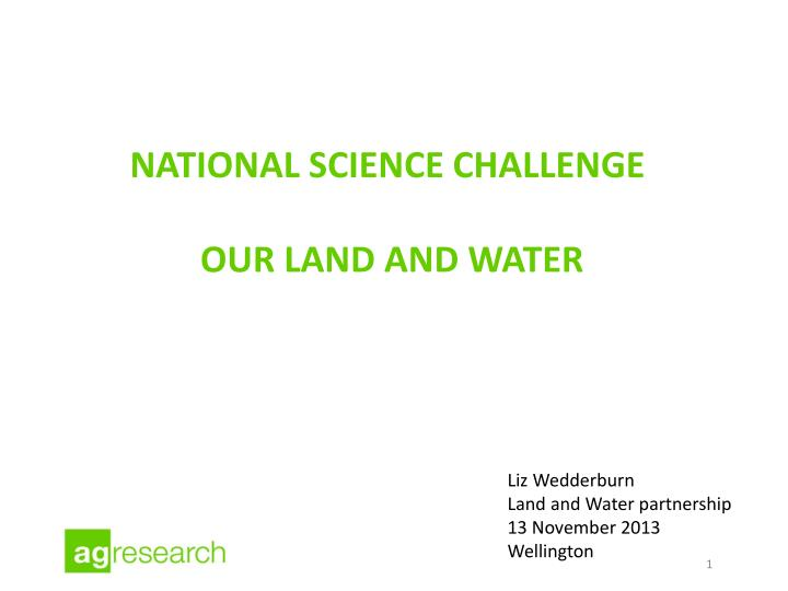national science challenge our land and water