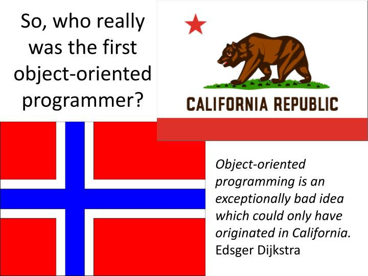 So, who really was the first object-oriented programmer?