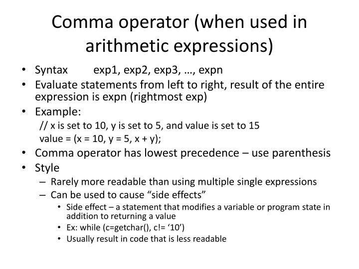Comma operator (when used in arithmetic expressions)