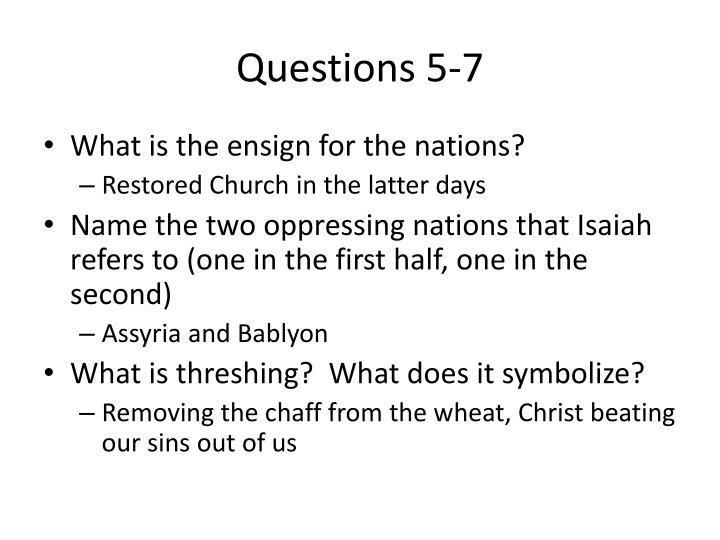 Questions 5-7