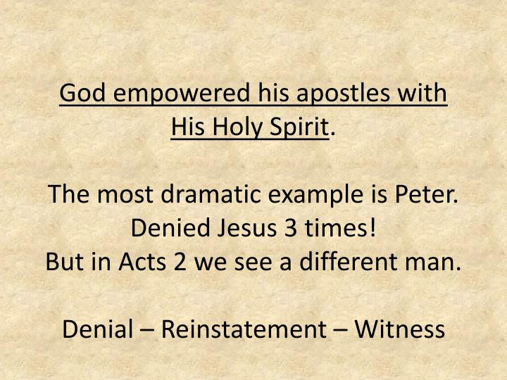 God empowered his apostles with             His Holy Spirit