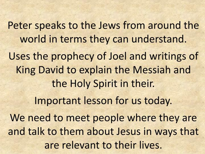 Peter speaks to the Jews from around the world in terms they can understand.
