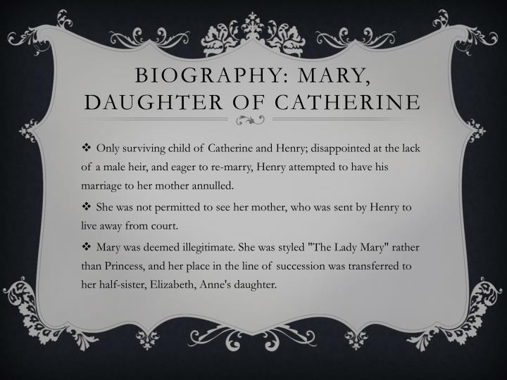 Biography mary daughter of catherine