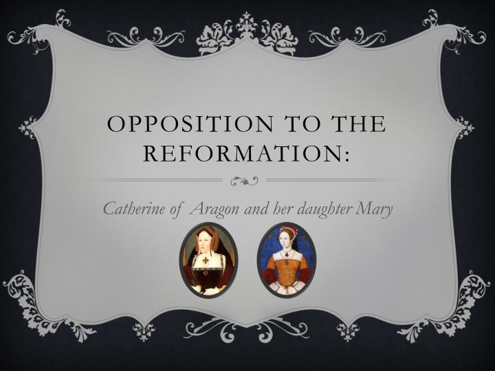 Opposition to the reformation