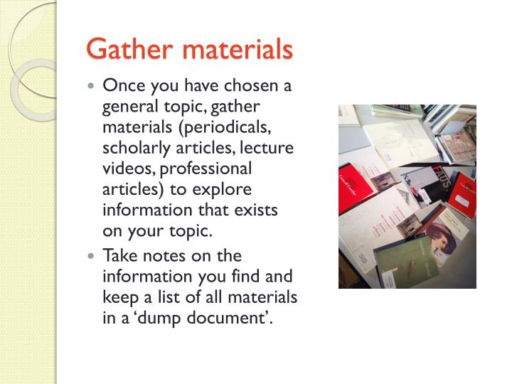 Gather materials