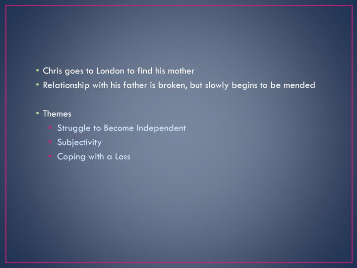 Chris goes to London to find his mother