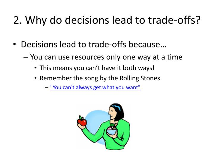 2. Why do decisions lead to trade-offs?