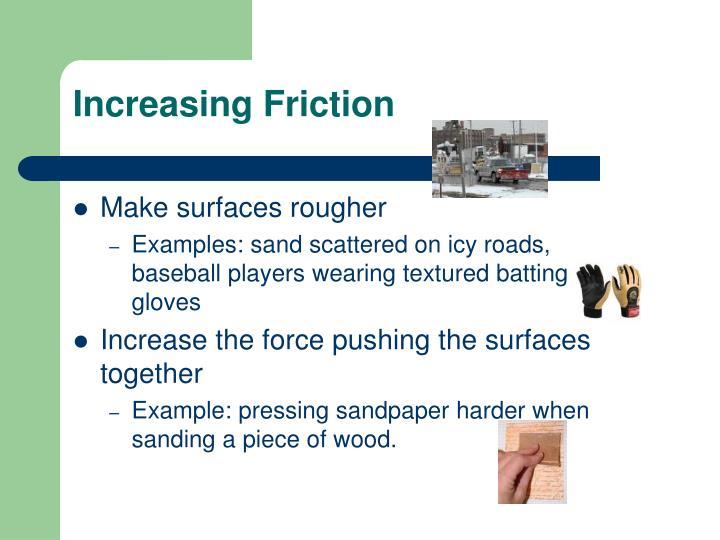 Increasing Friction
