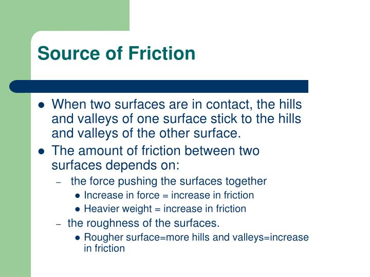 Source of Friction