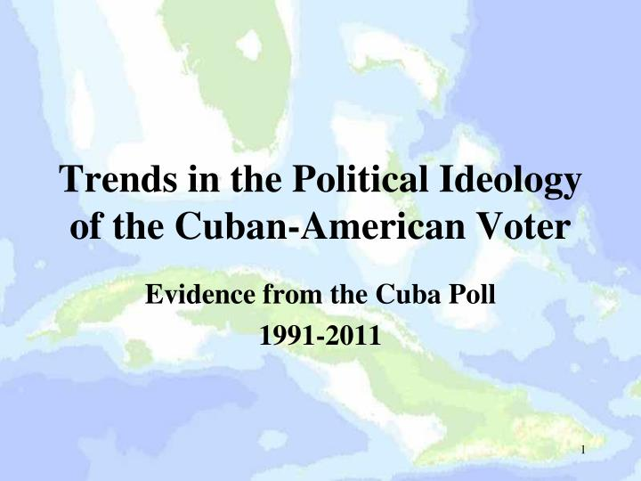 Trends in the political ideology of the cuban american voter