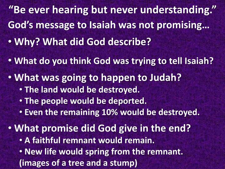 God's message to Isaiah was not promising…