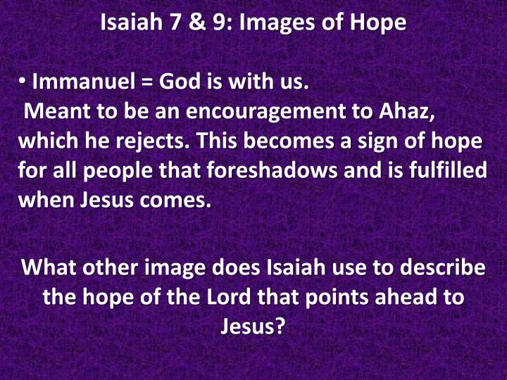 Immanuel = God is with us.