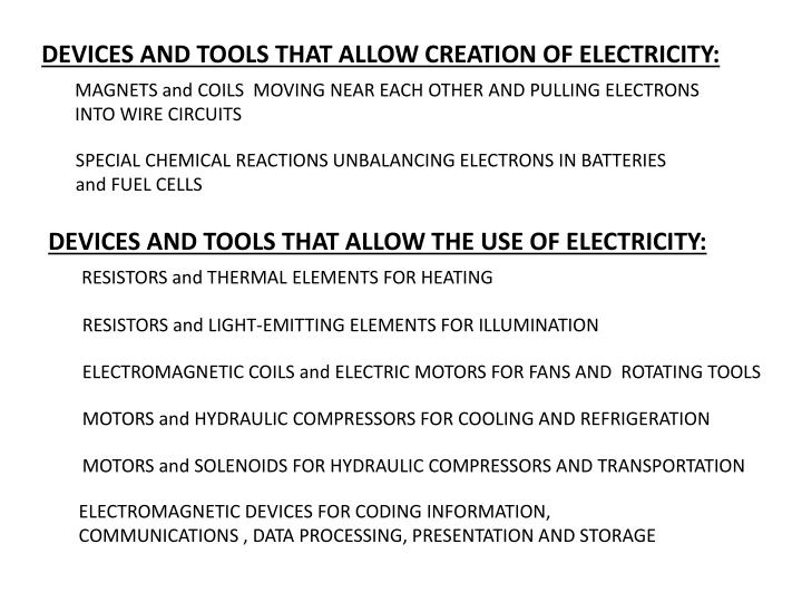 DEVICES AND TOOLS THAT ALLOW CREATION OF ELECTRICITY: