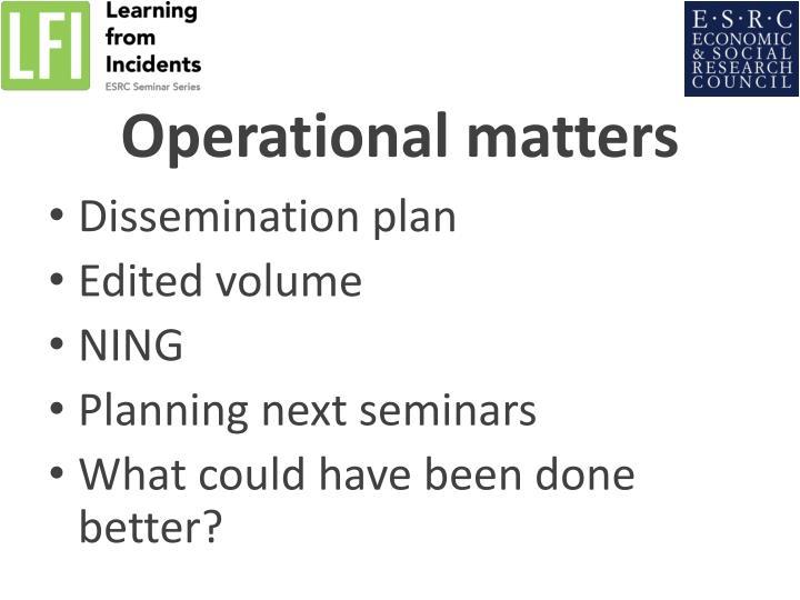 Operational matters