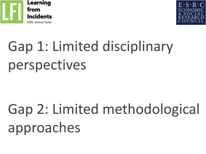 Gap 1: Limited disciplinary perspectives