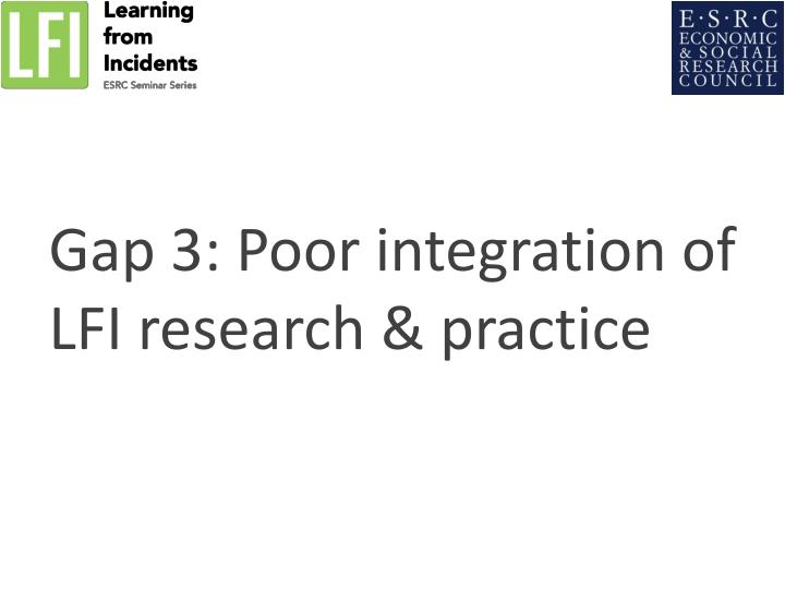 Gap 3: Poor integration of LFI research & practice