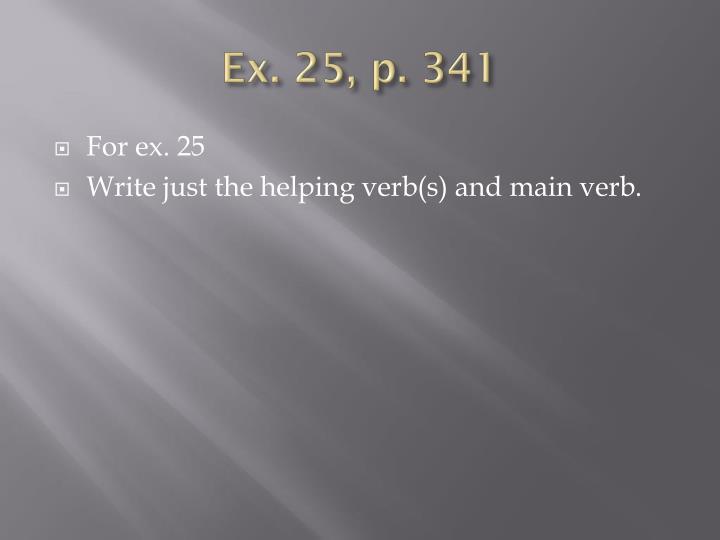 Ex. 25, p. 341