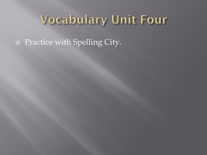 Vocabulary Unit Four